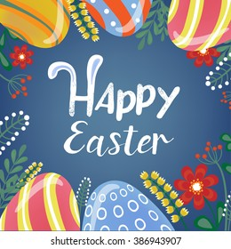 Happy Easter Greeting Card with Lettering, Eggs and Flowers. Vector illustration