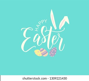 Happy Easter hand lettering with bunny ears and Easter eggs. Vector celebration typography. Pascha logotype, badge and icon. Resurrection Sunday postcard, card, invitation, poster, banner template.