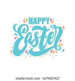 Happy Easter handwritten text isolated on white background. Modern brush calligraphy and colorful splashes for logo, icon, banner, card, invitation template. Hand lettering. Vector illustration