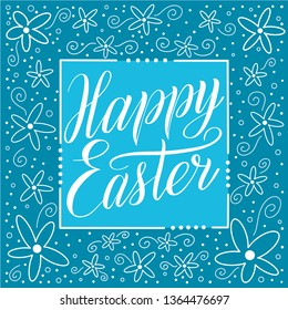 Happy Easter. Square greeting card witn calligraphic cursive and decorative elements on frame. White script lettering, floral ornament, blue background. Holiday vector illustration.