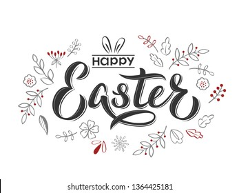 Happy Easter text hand lettering with flowers and branches. Happy Easter sign with bunny ears. For Easter logotype, badge, postcard, card, invitation, poster, banner, email.  Vector season greeting.