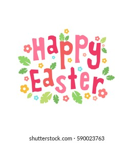 Happy Easter vector card. Happy Easter headline with flowers and leaves isolated on white.