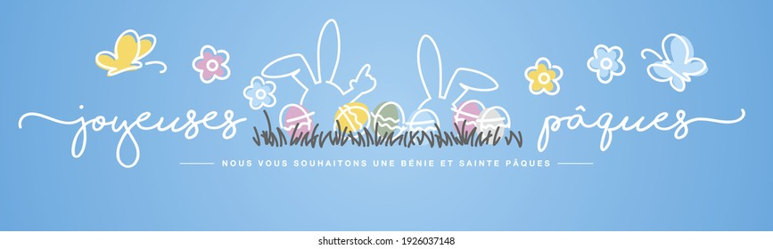 Happy Easter we wish you a holy and blessed Easter on French language handwritten typography. Easter blue background with butterfly, rabbit and spring flowers colorful eggs in grass