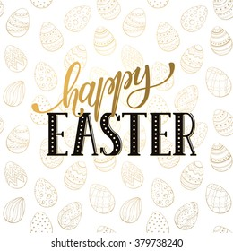 Happy Easter wording on golden background. Easter greeting card template. Seamless pattern from Easter eggs with text in gold and black colors on white.