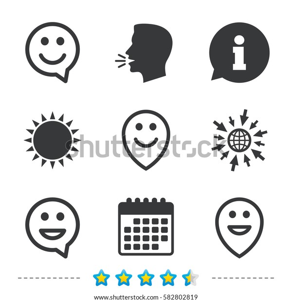 Happy face speech bubble icons. Smile sign. Map pointer symbols. Information, go to web and calendar icons. Sun and loud speak symbol. Vector