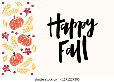 Happy Fall - hand drawn lettering phrase with harvest symbols. Harvest fest poster design. Autumn festival invitation. Fall party template. For postcard or invitation card, banner. Vector illustration