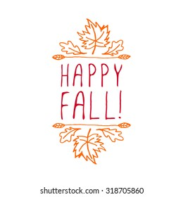 Happy Fall. Hand-sketched typographic element with maple and oak leaves on white background.