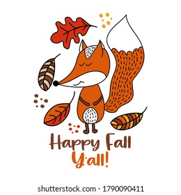 Happy Fall Y'all - Hand drawn vector illustration with cute fox and falling leaves. Autumn color poster. Good for posters, greeting cards, banners, textiles, gifts, shirts, mugs or other gift.