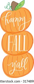 Happy Fall Y'all with Stack of Pumpkins