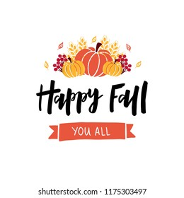Happy Fall Yoy All - hand drawn lettering. Autumn greeting card. Template for card, poster, banner, print. Vector illustration. Isolated on white background.