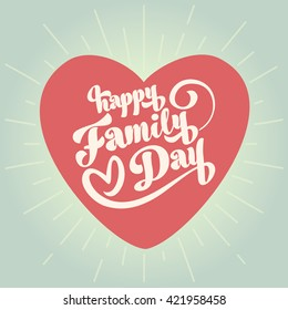Happy Family Day card. Vector illustration with Happy Family day inscription in the red heart.