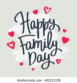 Happy Family Day! Excellent gift card. Fashionable calligraphy. Vector illustration on a gray background with a smear of ink light gray. Fun day. Greeting print.
