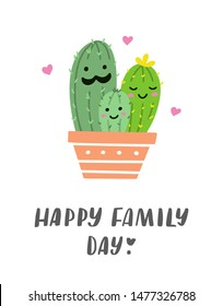 Happy family day! Greeting card with cactus family and hand lettering. Vector illustration.