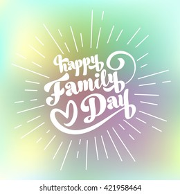 Happy Family Day inscription. Vector illustration. Happy Family day background.