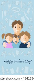 Happy father day card. Dad day card. Father with three kids. Father with family. Daughter and sons with dad.