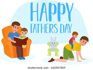 Happy father s day flat vector set. Father giving his little boy piggyback ride smiling and dad reading his child a book in an armchair, a banny toy sitting on chair.