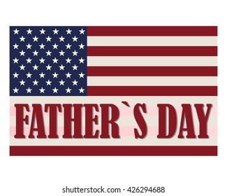 Happy Fathers Day with American flag and the lettering, festive holiday typographical stylish vector illustration