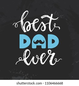 Happy Father's Day card with a handwritten phrase - best dad ever on a black background. Vector illustration.