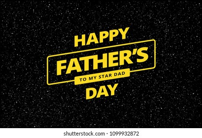 Happy Father's Day card vector background - space fathers day creative idea - yellow letters on starry sky background