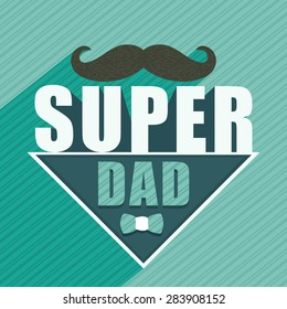 Happy Father's Day celebration greeting card design decorated with mustache and stylish text Super Dad on green background.