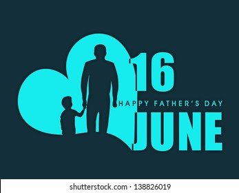 Happy Fathers Day flyer, banner or poster, silhouette of a father holding his child hand in heart shape design with text 16 June.