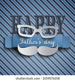 Happy Fathers Day greeting card design for men's event, banner or poster. Striped background with paper cut mustache and glasses. Congratulation text on the blue ribbon. Vector illustration