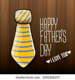 happy fathers day greeting card with cartoon color tie and ribbon with greeting text. fathers day vector label or icon isolated on wooden background