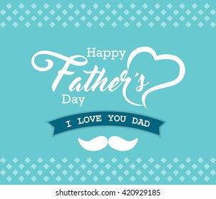 Happy Father's Day Greeting Card / I Love My DAD