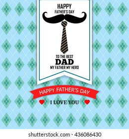 Happy Father's Day Greeting Card / I Love My DAD ( mustache and tie design )