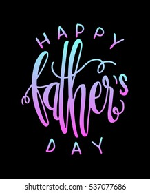 Happy Father's Day Greeting Card. Modern Calligraphy
