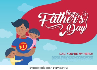 Happy Father's Day greeting template design. Hand drawn father, son & daughter on blue sky background in flat vector illustration. Cartoon super dad together with children. You're my hero, daddy.