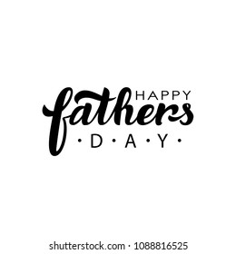 Happy Fathers Day. Hand lettering illustration for a banners posters stickers cards T-Shirt flyers postcards. Calligraphy. Vector