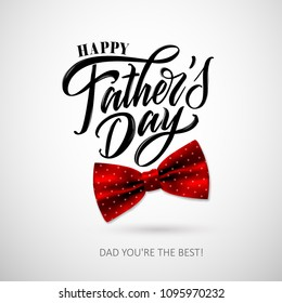Happy Father`s Day handwritten lettering. Dad you're the Best! Happy Father`s Day typography vector design for greeting cards and poster. Design template celebration. Vector illustration.
