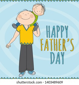 Happy father's day - happily smiling father carrying little child, his son, on his shoulders. Cute boy is smiling. Original hand drawn illustration.