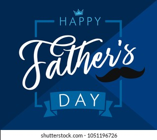 Happy father`s day lettering blue greeting card. Happy Fathers Day vector calligraphy  navy blue colored banner. Dad my king illustration