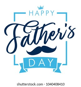 Happy father`s day lettering greeting card. Happy Fathers Day vector calligraphy blue colors banner. Dad my king illustration