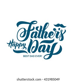 Happy Fathers Day lettering. Handmade calligraphy vector illustration. Father's day card with mustache illustration