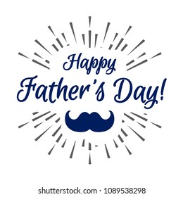Happy fathers day modern caligraphy greeting card with sunburst and mustache for daddy holiday, party poster, decoration, flyer, sale banner. Vector Illustration 10 eps