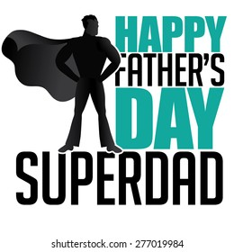 Happy Fathers Day Superdad design EPS 10 vector royalty free stock illustration for greeting card, ad, promotion, poster, flier, blog, article, social media, marketing