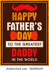 Happy Father's Day template, banner or flyer design with mustache for Greatest Daddy in the World on wooden background.