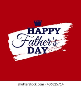 Happy Father's Day vector greeting card with crown on white brush stroke.