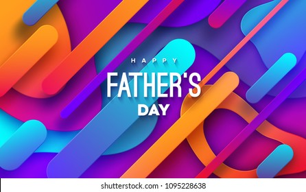 Happy Fathers Day. Vector holiday illustration. Abstract background with multicolored paper shapes and congratulation label. Festive cover design with liquid gradient color elements.