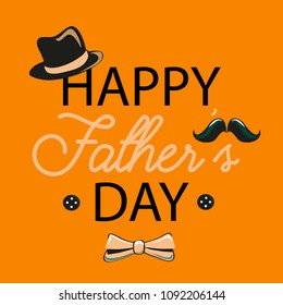 Happy Father's Day. Vector illustration of man's hat and the text on the orange background with man's items like mustache, hat and  bow.
