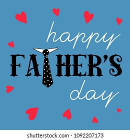 Happy Father's Day. Vector illustration of man's tie and  text on the blue background with red hearts around it.