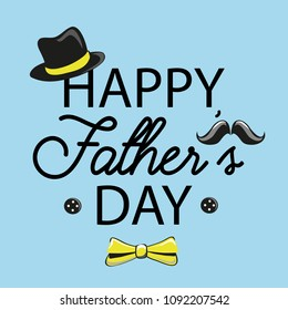 Happy Father's Day. Vector illustration of man's hat and the text on the light blue background with man's items like mustache, hat and bow.