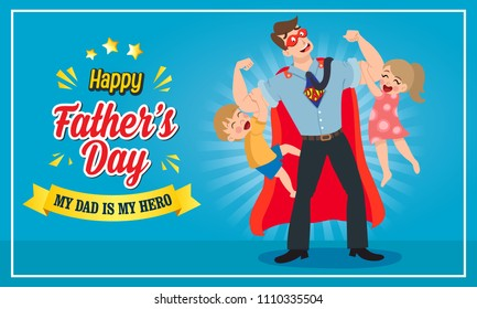 happy father's day vector illustration greeting card. super dad with his son and daughter hang on his arms.
