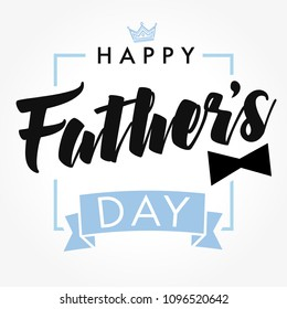 Happy father`s day vector lettering background. Happy Fathers Day calligraphy with crown and bow tie banner. Dad my king illustration