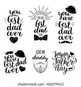 Happy Fathers Day vintage logo set. Vector calligraphy collection: You Are Best Dad Ever, Love Me Daddy etc.