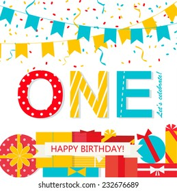 Happy First Birthday Anniversary card with flags, gifts, streamers and confetti in flat design style, vector illustration