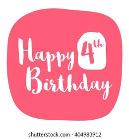 Happy Fourth Birthday Card (Brush Lettering Vector Design)